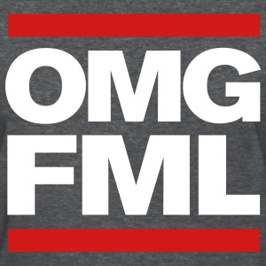 OMG FML girl's Tshirt - Women's T-Shirt