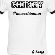 Design ~ CHINEY #IMWORKINMAN CREW SHIRT