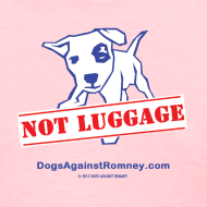 Design ~ Official Dogs Against Romney NOT LUGGAGE Women's Tee