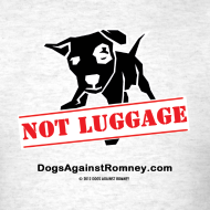 Design ~ Official Dogs Against Romney NOT LUGGAGE Men's Tee