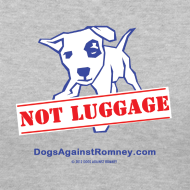 Design ~ Official Dogs Against Romney NOT LUGGAGE Women's V-neck Tee