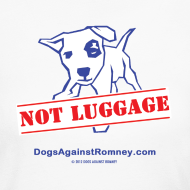 Design ~ Official Dogs Against Romney NOT LUGGAGE Women's Long Sleeve Tee