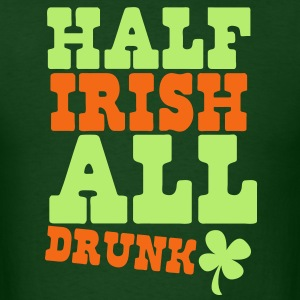 HALF IRISH all drunk St Patrick's day design T-Shirts - Men's T-Shirt