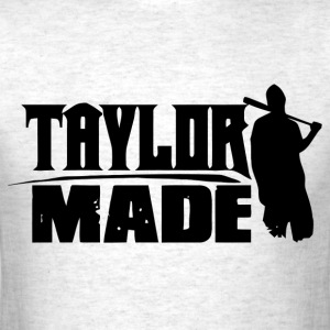Taylor Made T-Shirts - Men's T-Shirt