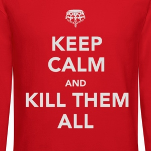 KEEP CALM AND KTA Long Sleeve Shirts - Crewneck Sweatshirt