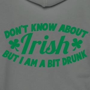 Don't know about IRISH - but I am a BIT DRUNK Zip Hoodies/Jackets - Unisex Fleece Zip Hoodie by American Apparel