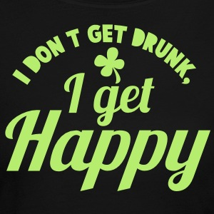 I DON't get DRUNK, I get Happy with a shamrock Long Sleeve Shirts - Women's Long Sleeve Jersey T-Shirt