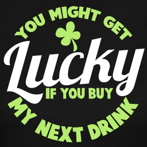 YOU MIGHT GET LUCKY if you buy MY NEXT DRINK with a shamrock Long Sleeve Shirts - Women's Long Sleeve Jersey T-Shirt