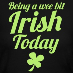 BEING a wee bit irish today with a shamrock english slang Long Sleeve Shirts