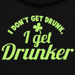 I Don't get DRUNK, I get DRUNKER with a shamrock Hoodies - Women's Hoodie