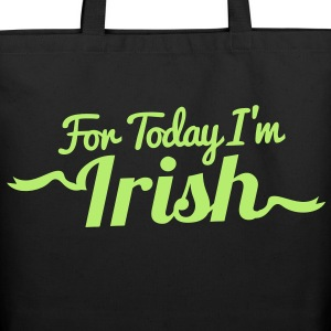 FOR TODAY I'M IRISH with a shamrock Bags  - Eco-Friendly Cotton Tote