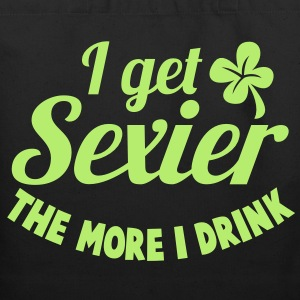 I get Sexier the more I drink with a shamrock Bags  - Eco-Friendly Cotton Tote