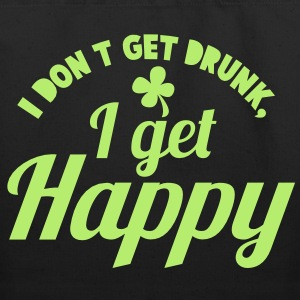 I DON't get DRUNK, I get Happy with a shamrock Bags  - Eco-Friendly Cotton Tote