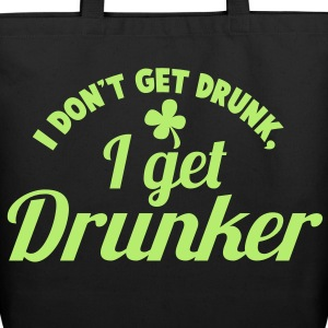 I Don't get DRUNK, I get DRUNKER with a shamrock Bags  - Eco-Friendly Cotton Tote