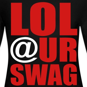 LOL At Ur Swag - stayflyclothing.com - Women's Long Sleeve Jersey T-Shirt