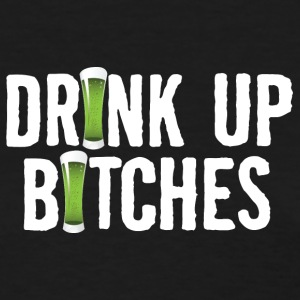 Drink Up Bitches - Women's T-Shirt