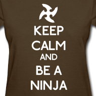 Design ~ Keep Calm and Be A Ninja