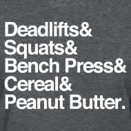 Design ~ Women's - Deadlifts & Squats & Bench Press & Cereal & Peanut Butter