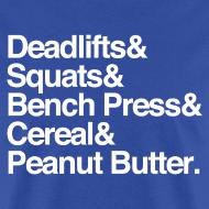 Design ~ Deadlifts & Squats & Bench Press & Cereal & Peanut Butter