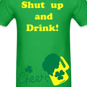 Shut up and Drink  green beer Men's Standard Weight T-Shirt - Men's T-Shirt
