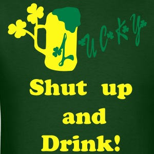 Shut up and drink txt shamrock  green beer Men's Standard Weight T-Shirt - Men's T-Shirt
