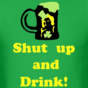 Shut up and Drink st.patick's day Men's Standard Weight T-Shirt - Men's T-Shirt