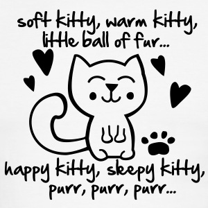 soft kitty, warm kitty, little ball of fur... T-Shirts - Men's Ringer T-Shirt