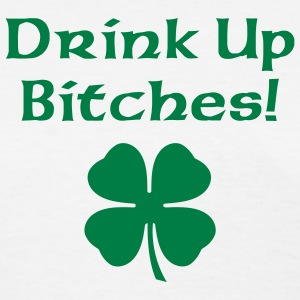 Drink Up Bitches Women's T-Shirts - Women's T-Shirt