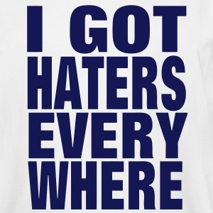 I GOT HATERS EVERYWHERE T-Shirts - Men's Tall T-Shirt