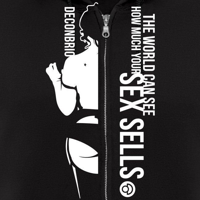 """""""Sex Sells"""" Zip-Up Hoodie"""
