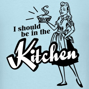 I should be in the kitchen T-Shirts - Men's T-Shirt