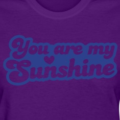 you are my sunshine with love heart Women's T-Shirts