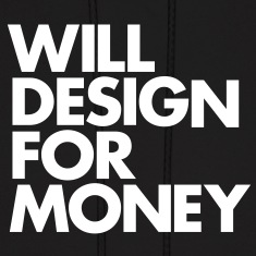 Will design for money Hoodies