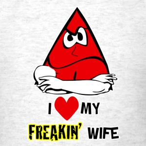 I Love My Freakin Wife Says It All. - Men's T-Shirt