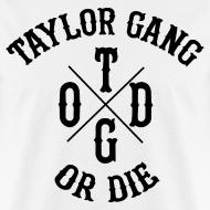 Design ~ Taylor Gang Or Die Men's Tee