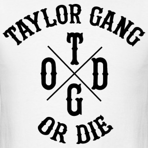 Taylor Gang Or Die Men's Tee - Men's T-Shirt