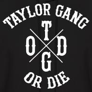 Design ~ Taylor Gang Or Die Hoodie