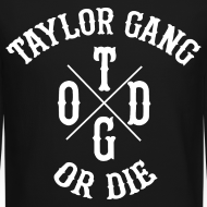 Design ~ Taylor Gang Or Die Crewneck
