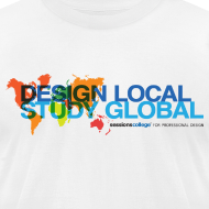 Design ~ Sessions College: Design Local - Study Global Men's t-shirt