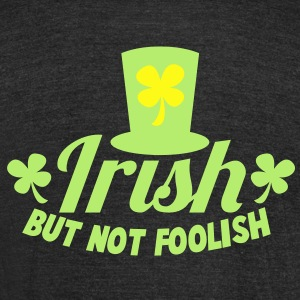 IRISH but not foolish! with shamrocks T-Shirts - Unisex Tri-Blend T-Shirt by American Apparel