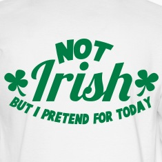 NO IRISH but I pretend for today Long Sleeve Shirts