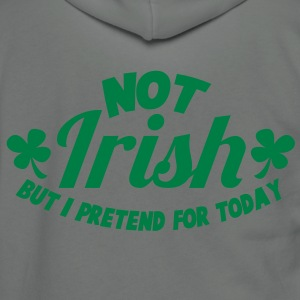 NO IRISH but I pretend for today Zip Hoodies/Jackets - Unisex Fleece Zip Hoodie by American Apparel