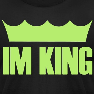 IM KING T-Shirts - Men's T-Shirt by American Apparel