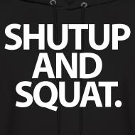 Design ~ ShutUp And Squat. | Mens hoodie