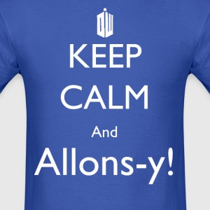 Keep Calm and Allons-y! Mens shirt! - Men's T-Shirt