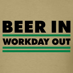 Beer in - Workday out 1_2c T-Shirts - Men's T-Shirt