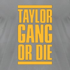 Taylor Gang or Die. T-Shirts