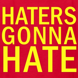 Haters Gonna Hate Kids' Shirts - Kids' T-Shirt