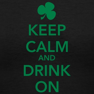 Keep Calm & Drink On Shirt - Women's V-Neck T-Shirt