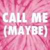 Call Me Maybe Carly Rae Jepsen Design T-Shirts - Unisex Tie Dye T-Shirt